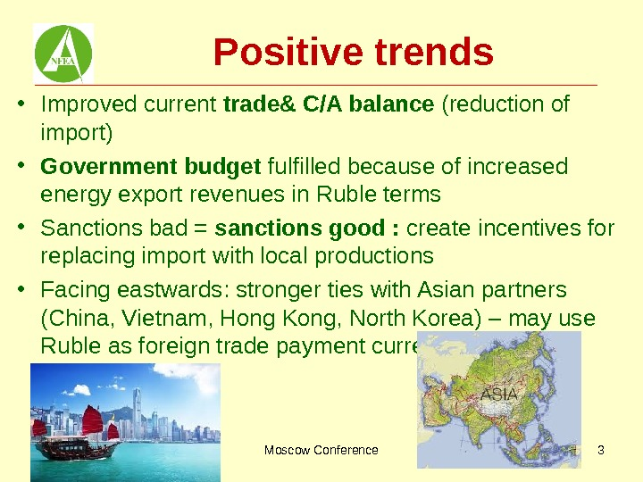 Positive trends • Improved current trade& C/A balance (reduction of import) • Government budget