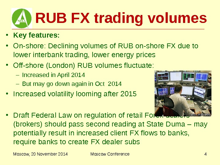 RUB FX trading volumes • Key features:  • On-shore: Declining volumes of RUB