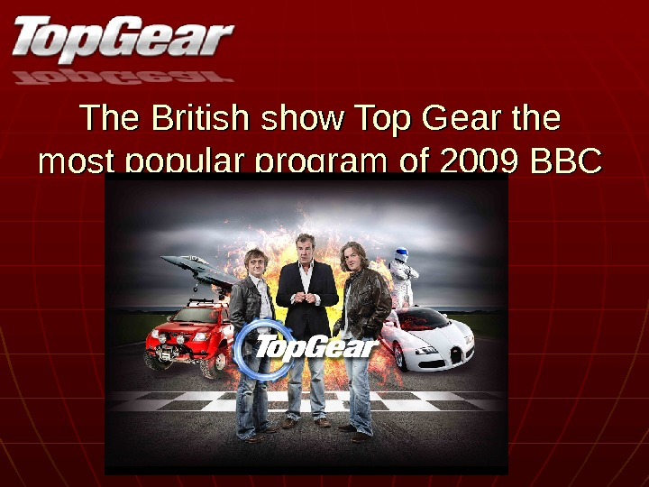 The British show Top Gear the most popular program of 2009 BBC