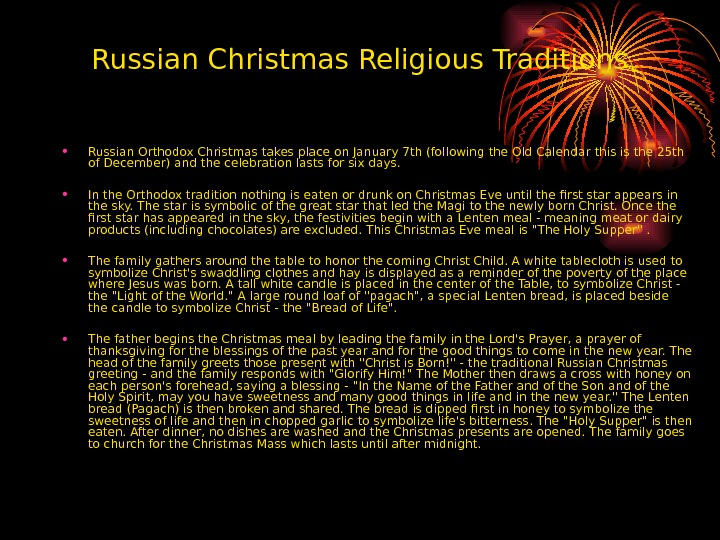 Russian Christmas Religious Traditions • Russian Orthodox Christmas takes place on January 7 th