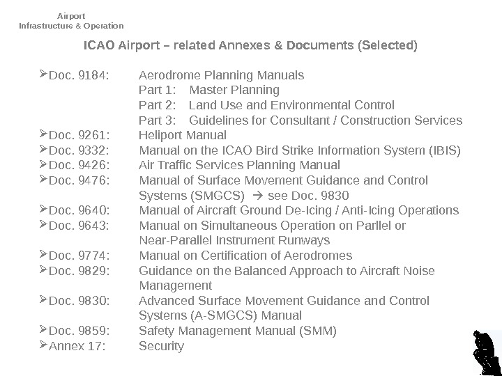 Airport Infrastructure & Operation D. Dencker. ICAO Airport – related Annexes & Documents (Selected) Doc. 9184:
