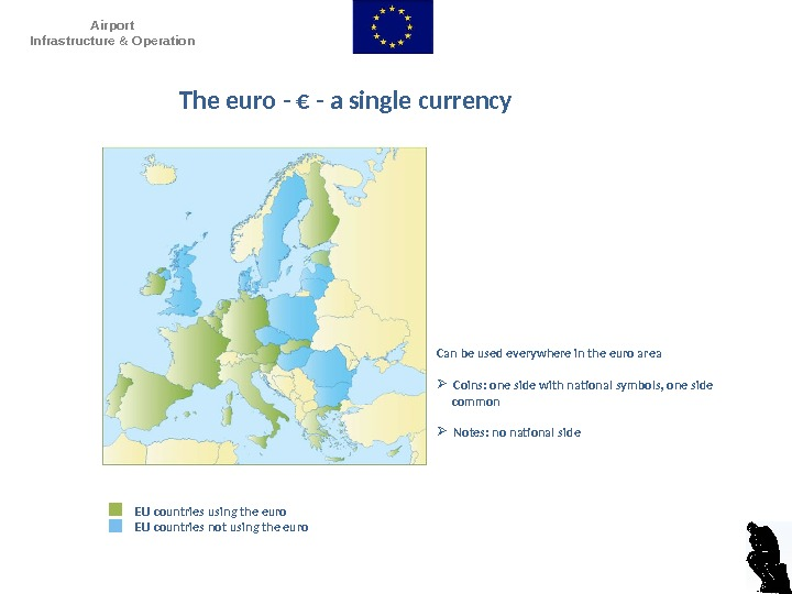 Airport Infrastructure & Operation D. Dencker. EU countries using the euro EU countries not using the