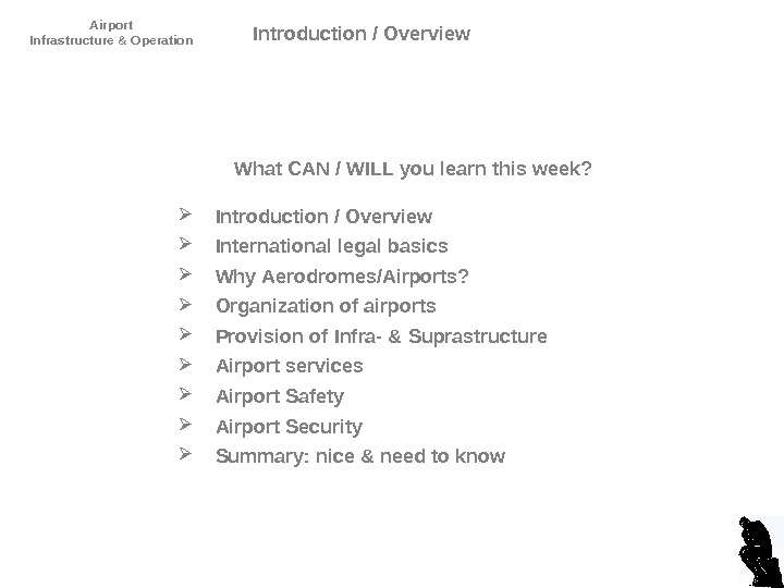 Airport Infrastructure & Operation What CAN / WILL you learn this week?  Introduction / Overview