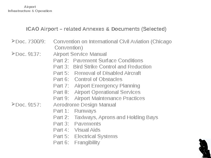 Airport Infrastructure & Operation D. Dencker. ICAO Airport – related Annexes & Documents (Selected) Doc. 7300/9: