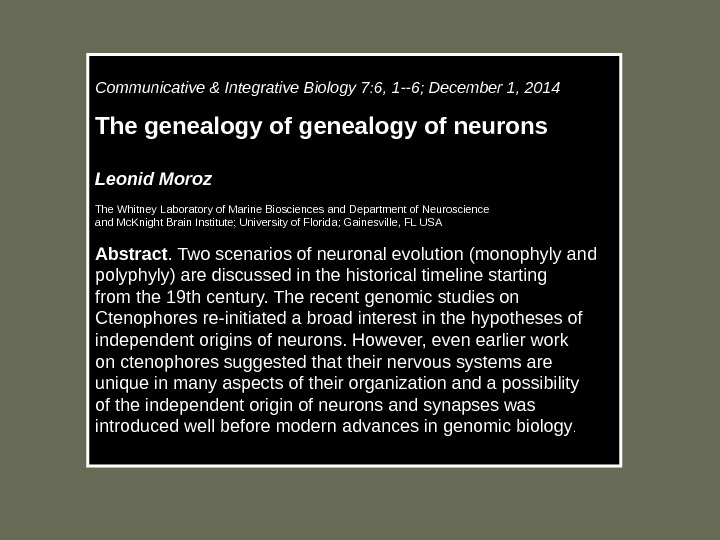Communicative & Integrative Biology 7: 6, 1--6; December 1, 2014 The genealogy of neurons Leonid Moroz