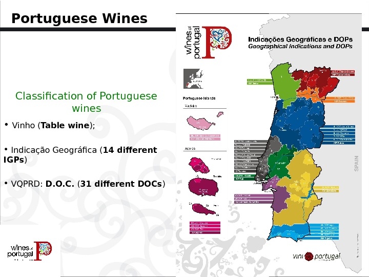 Portuguese Wines  Classification of Portuguese wines •  Vinho ( Table wine );  •