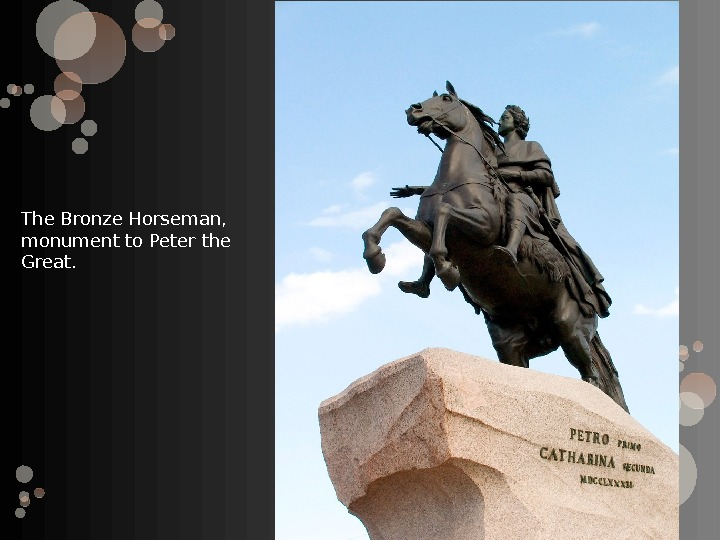 The Bronze Horseman,  monument to Peter the Great.