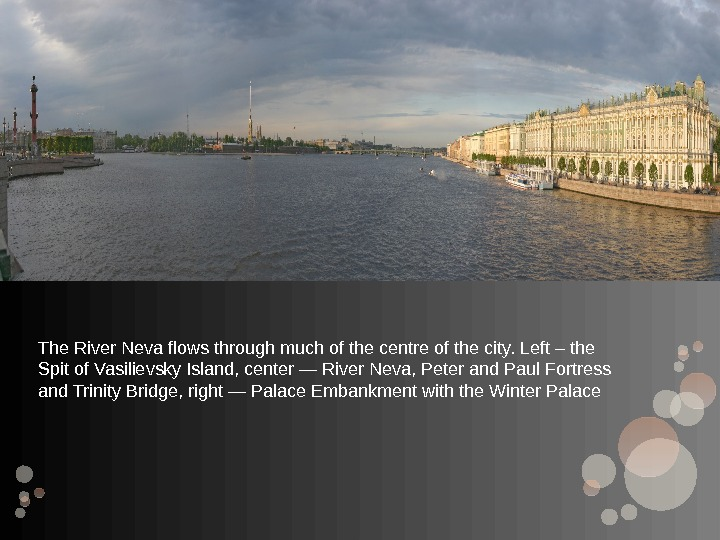 The River Neva flows through much of the centre of the city. Left – the Spit
