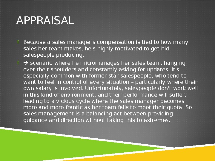 APPRAISAL Because a sales manager's compensation is tied to how many sales her team makes, he's