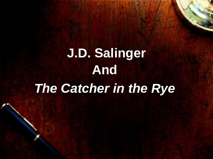 J. D. Salinger And The Catcher in the Rye