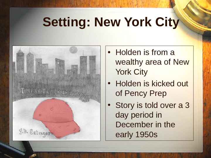 Setting: New York City • Holden is from a wealthy area of New York City •