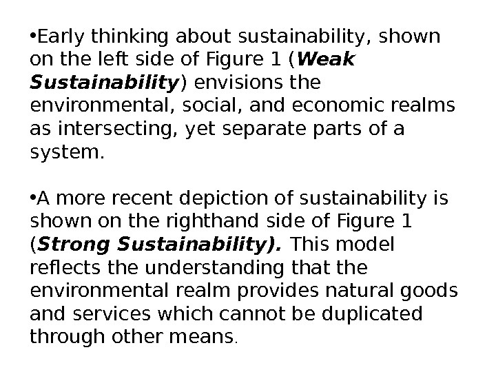 • Early thinking about sustainability,  shown on the left side of Figure 1 (