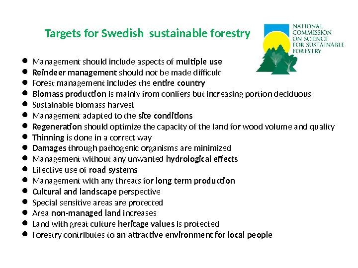Targets for Swedish sustainable forestry Management should include aspects of multiple use  Reindeer management should