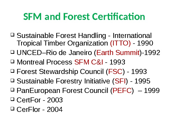 SFM and Forest Certification  Sustainable Forest Handling - International Tropical Timber Organization (ITTO) - 1990