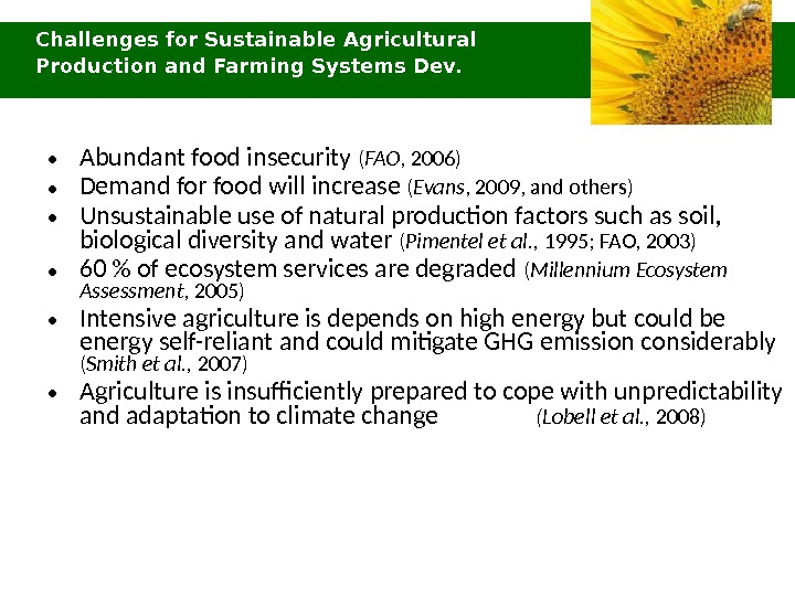 • Abundant food insecurity ( FAO , 2006) • Demand for food will increase (