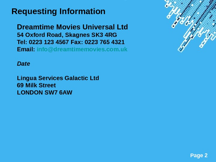 Powerpoint Templates Page 2 Requesting Information Dreamtime Movies Universal Ltd 54 Oxford Road, Skagnes SK 3