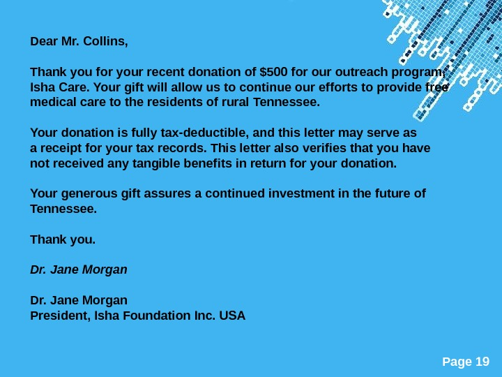 Powerpoint Templates Page 19 Dear Mr. Collins, Thank you for your recent donation of $500 for