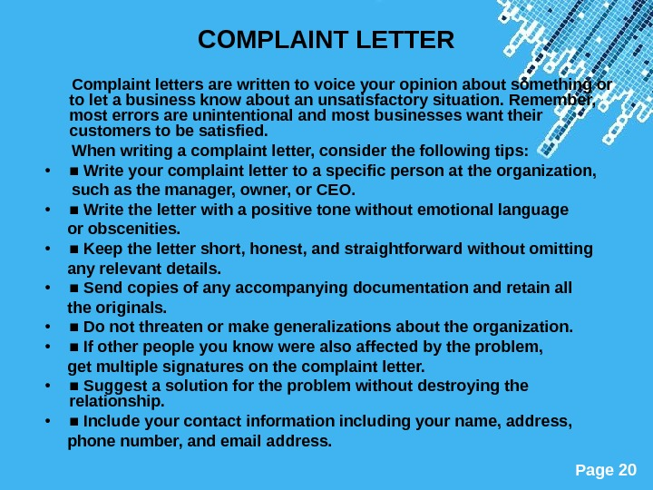 Powerpoint Templates Page 20 COMPLAINT LETTER  Complaint letters are written to voice your opinion about