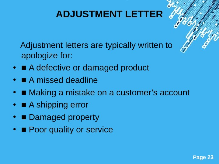 Powerpoint Templates Page 23 ADJUSTMENT LETTER Adjustment letters are typically written to apologize for:  •