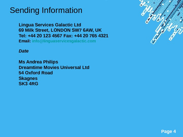 Powerpoint Templates Page 4 Sending Information  Lingua Services Galactic Ltd 69 Milk Street, LONDON SW