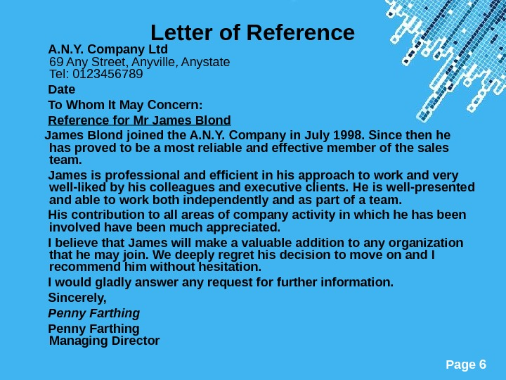 Powerpoint Templates Page 6 Letter of Reference  A. N. Y. Company Ltd 69 Any Street,