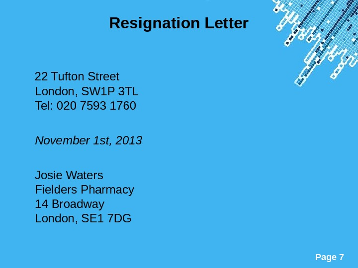 Powerpoint Templates Page 7 Resignation Letter 22 Tufton Street London, SW 1 P 3 TL Tel: