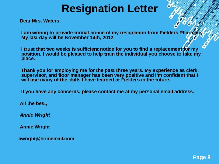Powerpoint Templates Page 8 Resignation Letter  Dear Mrs. Waters,   I am writing to