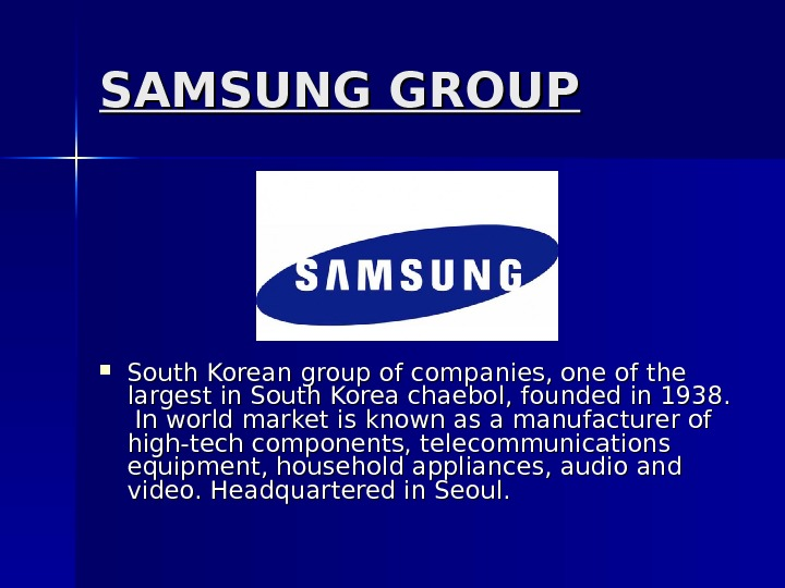 SAMSUNG GROUP South Korean group of companies, one of the largest in South Korea chaebol, founded