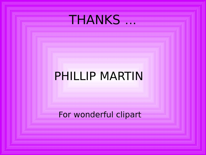 THANKS … PHILLIP MARTIN  For wonderful clipart