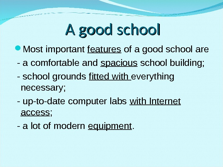 AA  good  school Most important features of a good school are  - a
