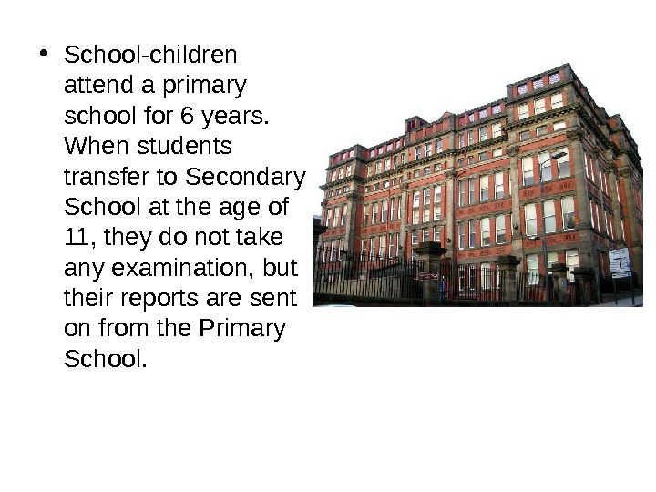• School-children attend a primary school for 6 years.  When students transfer to Secondary