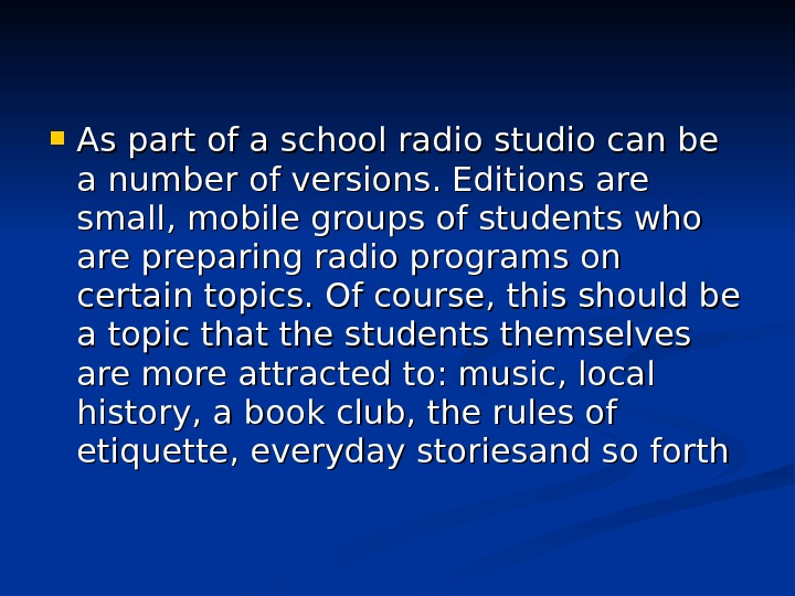 As part of a school radio studio can be a number of versions. Editions are