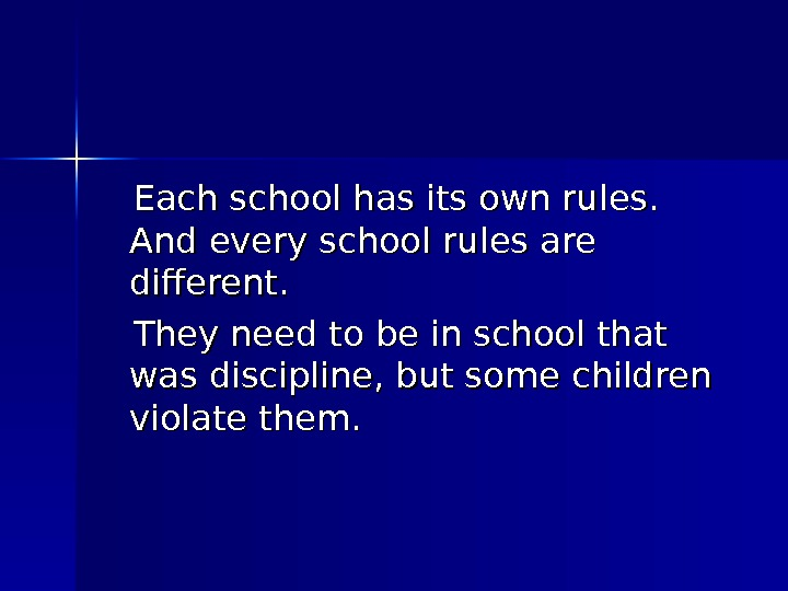 Each school has its own rules.  And every school rules are different.