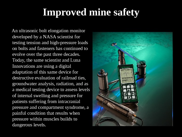 Improved mine safety  An ultrasonic bolt elongation monitor developed by a NASA scientist for testing