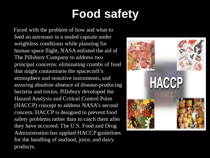 Food safety  Faced with the problem of how and what to feed an astronaut in