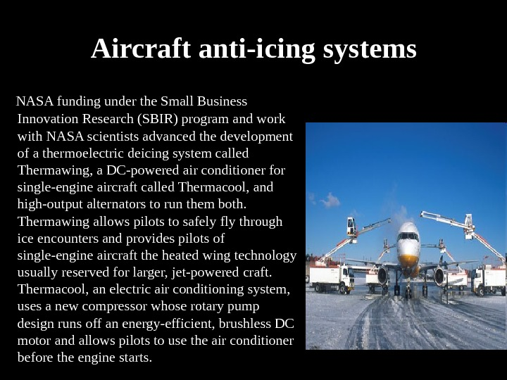 Aircraft anti-icing systems  NASA funding under the Small Business Innovation Research (SBIR) program and work