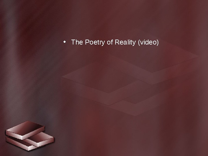 • The Poetry of Reality (video)