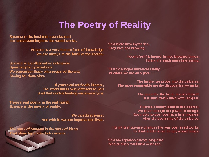 The Poetry of Reality Science is the best tool ever devised For understanding how the world