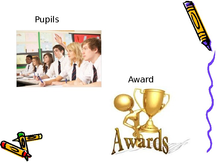 Award. Pupils