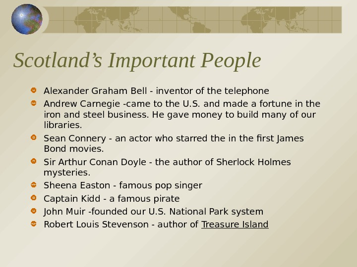 Scotland's Important People Alexander Graham Bell - inventor of the telephone Andrew Carnegie -came