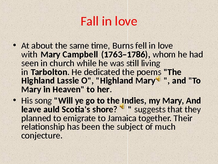Fall in love • At about the same time, Burns fell in love with Mary Campbell