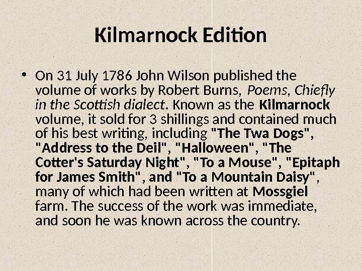 Kilmarnock Edition • On 31 July 1786 John Wilson published the volume of works by Robert