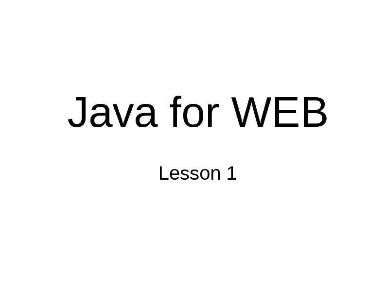 Java for WEB Lesson 1
