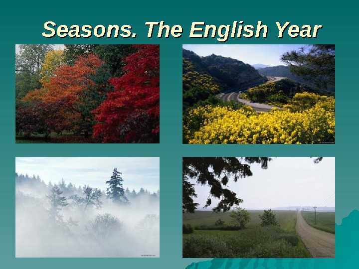 Seasons. The English Year