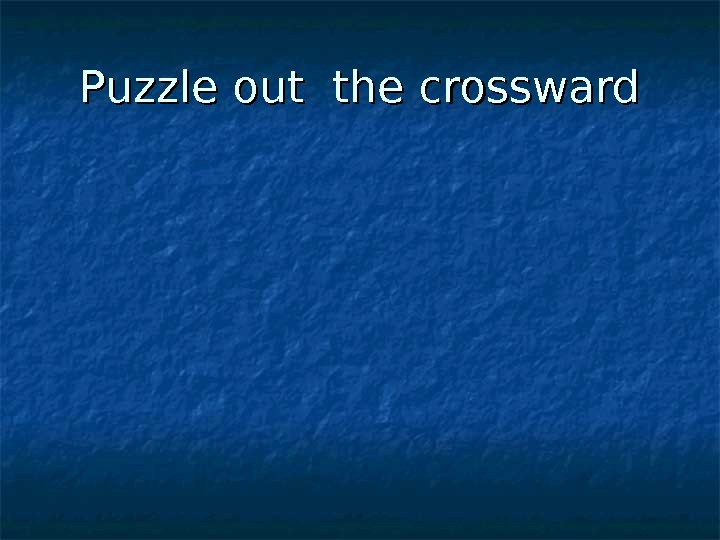 Puzzle out the crossward