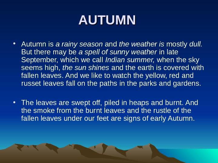AUTUMN • Autumn is a rainy season and the weather is mostly dull.