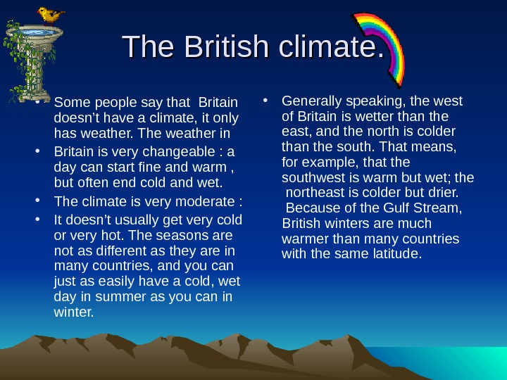 The British climate.  • Some people say that Britain doesn't have a climate,