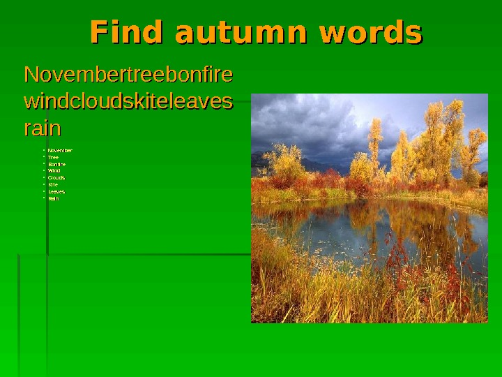 Find autumn words  Novembertreebonfire windcloudskiteleaves rain November Tree Bonfire Wind Clouds Kite Leaves