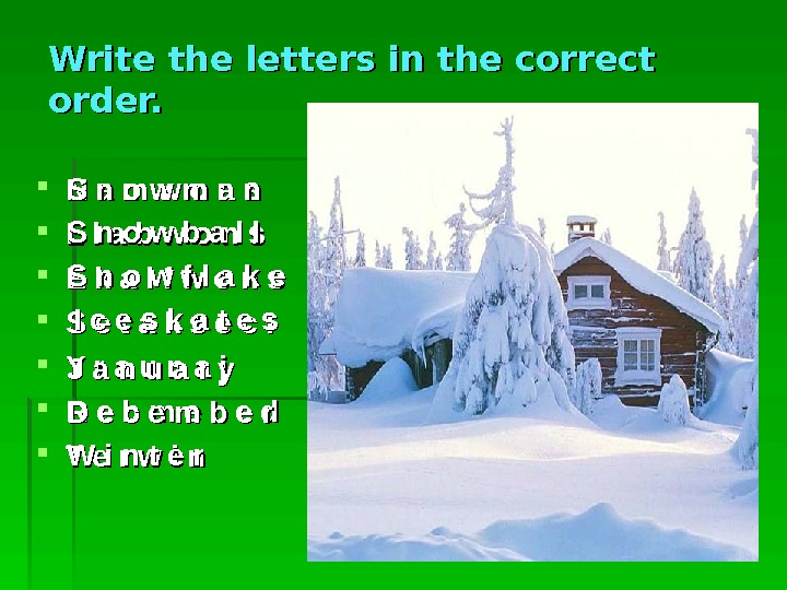 Write the letters in the correct order.  N a m w o n
