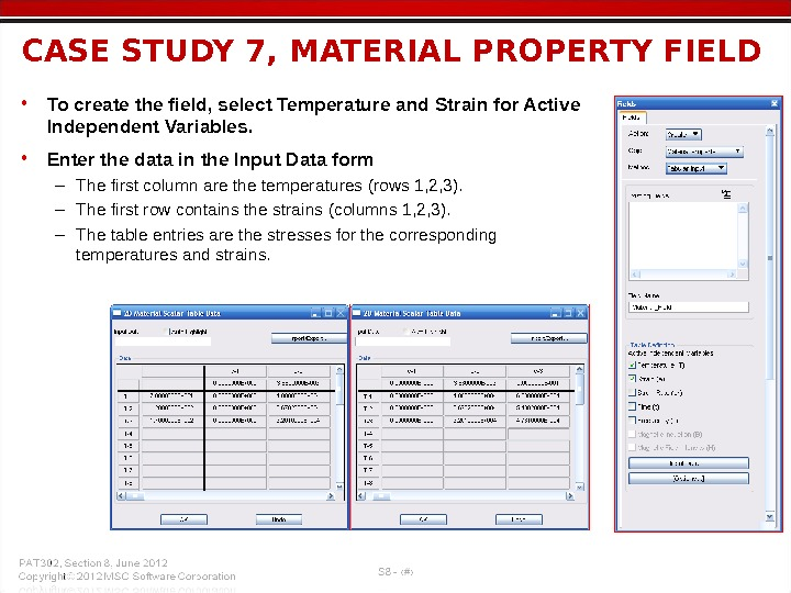 CASE STUDY 7, MATERIAL PROPERTY FIELD  • To create the field, select Temperature and Strain